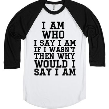 I AM WHO I SAY I AM