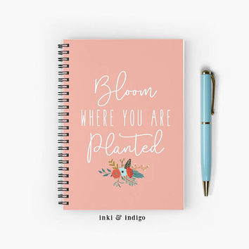 Bloom Where You Are Planted - Spiral Notebook With Lined Paper, A5 Writing Journal, Diary, Floral Notebook, Motivational Quote