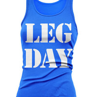 Tank or Tee Shirt - LEG DAY - Blk-Wht or Pink Ink - Fitness Workout Lifting S-2xl  13 Colors to Choose From