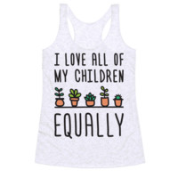 I LOVE ALL OF MY CHILDREN EQUALLY (PLANTS) RACERBACK TANK