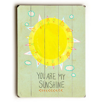 You Are My Sunshine by Artist Lisa Barbero Wood Sign