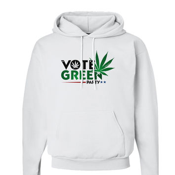 Vote Green Party - Marijuana Hoodie Sweatshirt