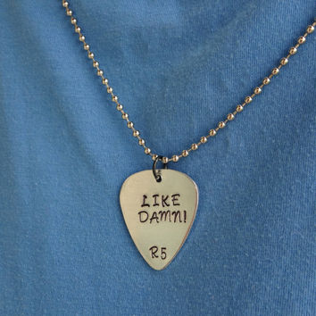 R5 LIKE DAMN! hand stamped guitar pick necklace