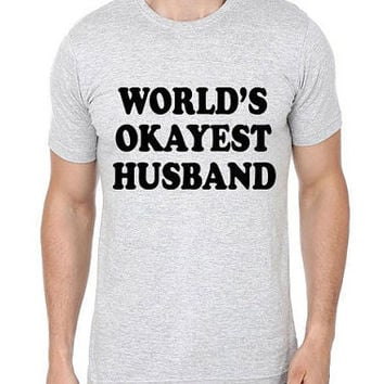 Worlds Okayest Husband T shirt | Husband Gift | Wedding Gift | Anniversary Gift | Birthday Gift | Gifts for Husband | Husband Birthday Gift