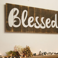 Blessed Pallet Sign Distressed Wood Sign Family Room Sign Dining Room Sign Kitchen Sign Home Decor Wall Decor Handpainted Rustic Sign