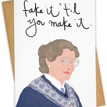 Fake It Til You Make It Mrs. Doubtfire Card