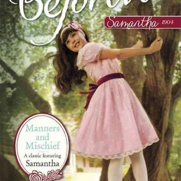 Manners and Mischief: A Samantha Classic (American Girl Beforever Classic)