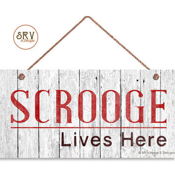 """Scrooge Sign, SCROOGE LIVES HERE, Funny Holiday Decor, Weatherproof, 5"""" x 10"""" Sign, Christmas Gift, Funny Gift, Bah Humbug, Made To Order"""