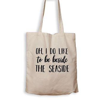 ONETOW Oh, I Do Like To Be Beside The Seaside - Tote Bag