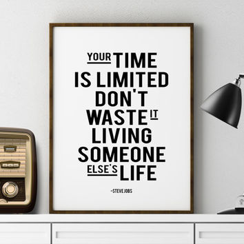 "Motivational quote print ""Your time is limited"" Quote Art STEVE JOBS quote Steve Jobs print Quote poster Typographical print Inspiring print"