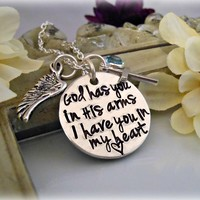 God Has You In His Arms I Have You In My Heart - Personalized Memorial Necklace