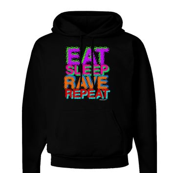 Eat Sleep Rave Repeat Color Dark Hoodie Sweatshirt by TooLoud