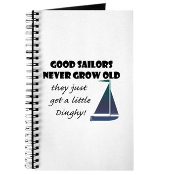GOOD SAILORS NEVER GROW OLD, THEY JUST GET JOURNAL