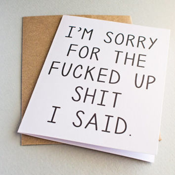 I'm Sorry For The F-ed Up Sh*t I Said Apology Card Boyfriend Girlfriend Husband Wife Honest Funny Greeting Card Humor