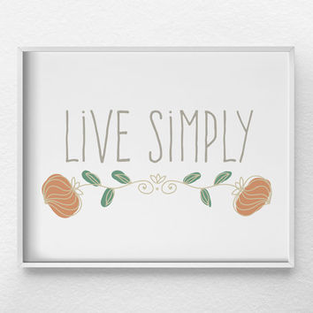 Live Simply Print, Live Simply Wall Art, Inspirational Print, Inspirational Quote, Floral Art Print, Motivational Print, Motivational Poster
