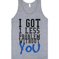 I got one less problem without you tank top tee t shirt-Tank