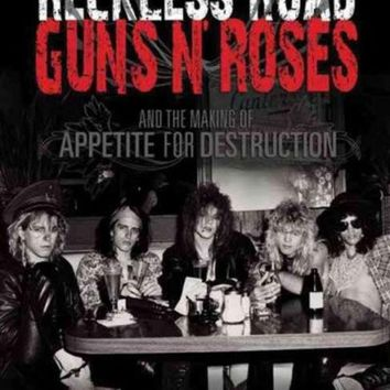 DCCKB62 Reckless Road: Guns N' Roses and the Making of Appetite for Destruction