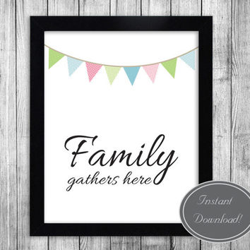 Instant Printable Wall Art 'Family Gathers Here' typography with bunting, Home Dining Kitchen Decor Poster Downloadable Design