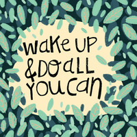 Wake Up: Print from Alyssa Gonzalez