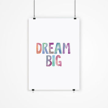 "Digital Print Art Poster ""Dream Big"" Typography Wall Decor Inspiration Home Decor Giclee Screenprint Letterpress Style Wall Hanging"