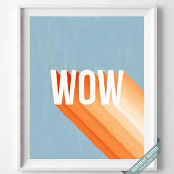 Wow, Print, Lettering, Art, Poster, Decor, Home, Acrylic, Painting, 3D, Pop, Minimal, Typographic, Wall Art, Hand Drawn, Bed Room, Dorm