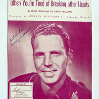 Hank Williams When Youre Tired Breaking Hearts Vintage Song Sheet signed Curley Williams