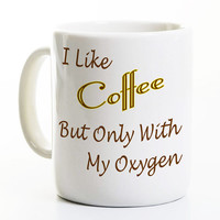 Gilmore Girls TV Show Coffee Mug - Coffee With My Oxygen - Lorelai - Inspired By Gilmore Girls - Coffee Drinker Gift - Birthday