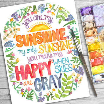 You Are My Sunshine- Watercolor Quote Print, Painting, Illustration, Kid's Wall Art, Nursery Wall Decor