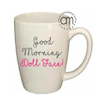 Good Morning Doll Face Coffee Mug, Morning Wine Glass, Funny Wine Glass, Wine Gift