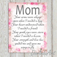 Mom gift print Mothers day gift idea Pink floral print Poem Flower art print Printable mother quote wall art Your arms are always DOWNLOAD