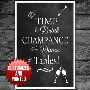 Time to Drink Champagne and Dance on Tables Wedding Sign Chalkboard