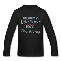 mommy listen to your boy humor vector Toddler Long Sleeve T-Shirt by American Apparel | Story T-Shirts