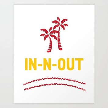 IN-N-OUT - Best burger Joint Art Print by deificus Art