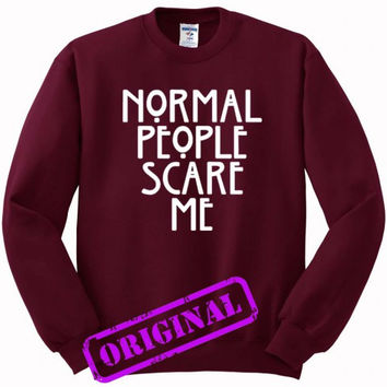 Normal People Scare Me (2) for Sweater maroon, Sweatshirt maroon unisex adult