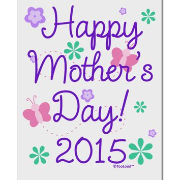 "Happy Mother's Day (CURRENT YEAR) Aluminum 8 x 12"" Sign by TooLoud"