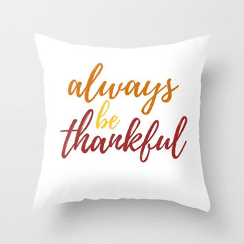 Thanksgiving Decor, Always Be Thankful, Fall Colors, Autumn Decorations, Lettering Script, Typography Decor, Thanksgiving Pillow, Fall Gifts