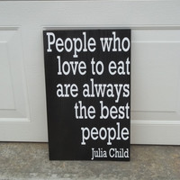 Julia Child Quote 12x18 Wood Sign