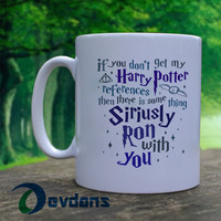 if you don't get my harry potter references Mug, Ceramic Mug, Coffee Mug
