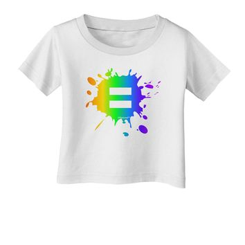 Equal Rainbow Paint Splatter Infant T-Shirt by TooLoud
