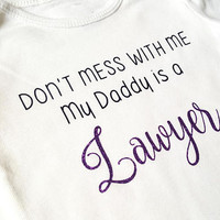 Don't mess with me my daddy's is a lawyer bodysuit, cute funny bodysuit, baby boy girl, job, birthday father's day gift, glitter, doctor
