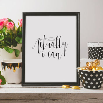 "Motivational quote ""Actually i can"" Typography quote Typographic art print Instant download I can poster Printable poster Wall art print"