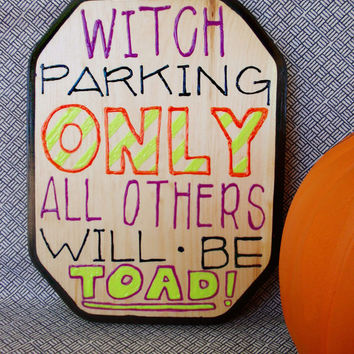 Witch Parking - Wooden Sign - Halloween Decor