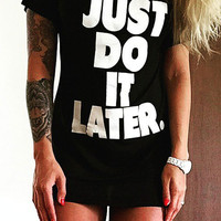 Casual Letters Just Do It Later Prnited Short Sleeve  T-shirt Dress