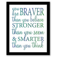 INSTANT DOWNLOAD, You Are Braver Than You Believe, Home Decor Art, Inspirational Art, Typography Printable, Living Room Art, Graduation Gift