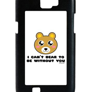 I Can't Bear To Be Without You - Cute Bear Galaxy Note 2 Case by TooLoud
