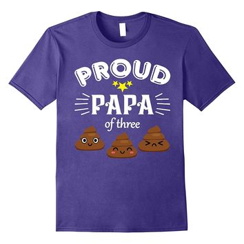 Proud Papa Of 3 Three Poops Children Funny T-Shirt For Dad