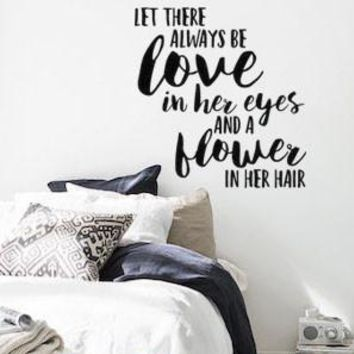Let There Always Be Love In Her Eyes and Flowers In Her Hair Boho Bohemian Wall Decal Sticker LARGE