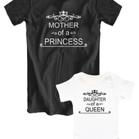Mother of a Princess & Daughter of a Queen matching family t-shirts