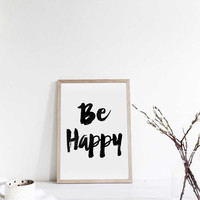 "Inspirational art ""Be happy"" Motivational quote Wall art print Typography poster Printable art Black and White art Inspiring Poster Word art"