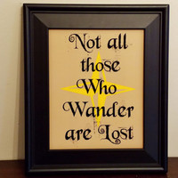 Not All Those Who Wander Are Lost Typography Print. Fandom Poster.